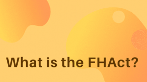 What is the FHAct?