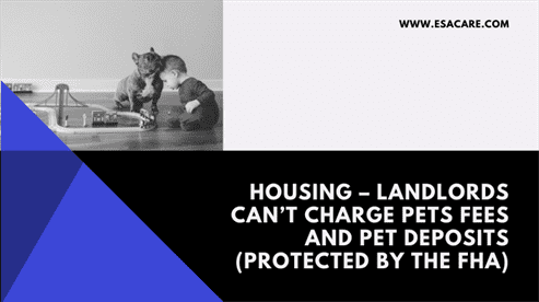 Housing – Landlords Can't Charge Pets Fees and Pet Deposits (Protected by the FHA)